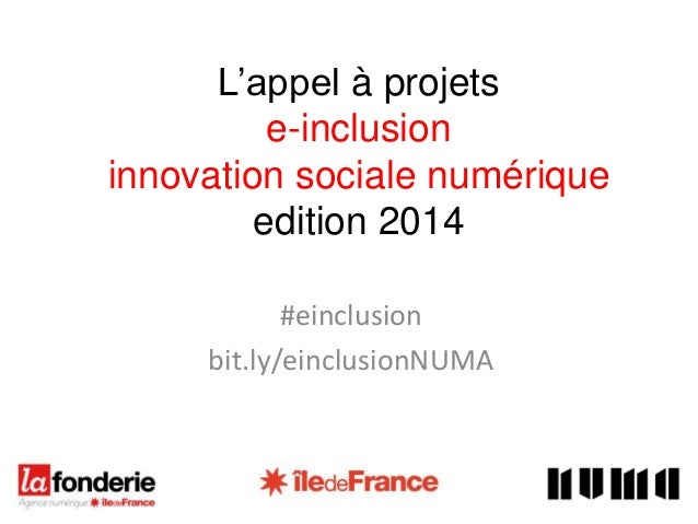 L'appel à projets e-inclusion innovation sociale numérique edition 2014 #einclusion bit.ly/einclusionNUMA