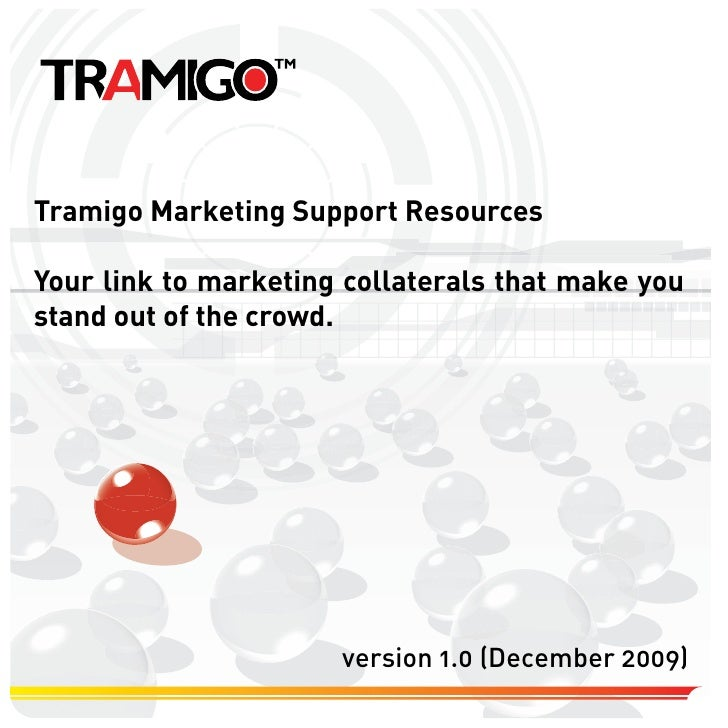 Tramigo Marketing Support Resources  Your link to marketing collaterals that make you stand out of the crowd.             ...