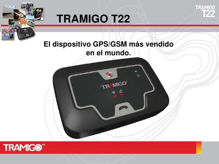 TRAMIGO T22<br />El dispositivo GPS/GSM másvendido en el mundo.<br />