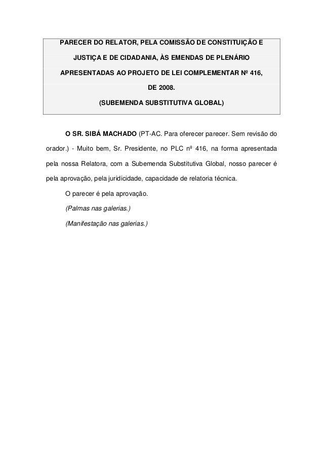 PARECER DO RELATOR, PELA COMISSÃO DE CONSTITUIÇÃO EJUSTIÇA E DE CIDADANIA, ÀS EMENDAS DE PLENÁRIOAPRESENTADAS AO PROJETO D...