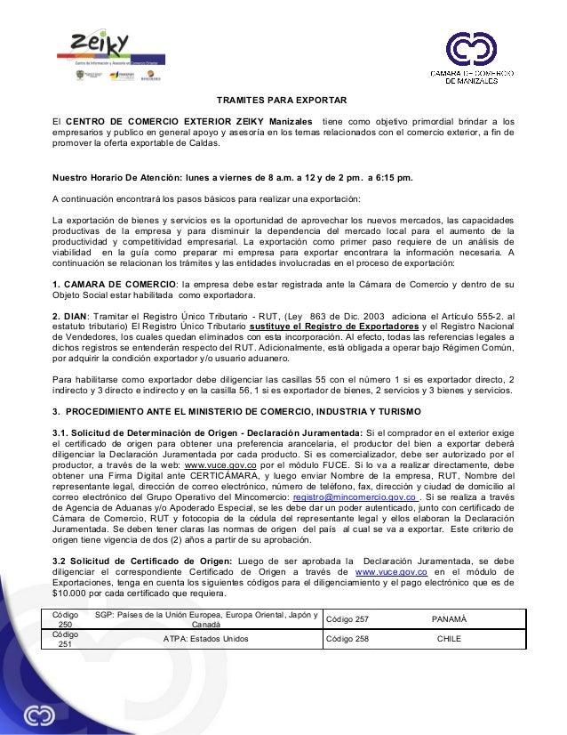 TRAMITES PARA EXPORTAR El CENTRO DE COMERCIO EXTERIOR ZEIKY Manizales tiene como objetivo primordial brindar a los empresa...