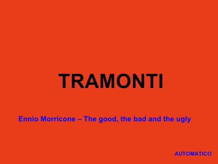 TRAMONTI Ennio Morricone – The good, the bad and the ugly AUTOMATICO