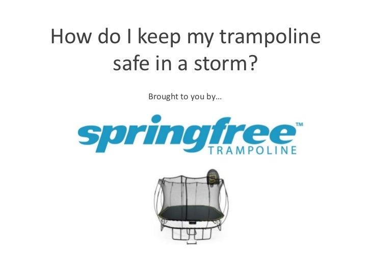 How to keep your trampoline safe in a storm