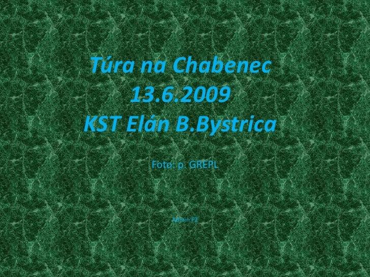 Túra na Chabenec13.6.2009KST Elán B.Bystrica<br />Foto: p. GREPL<br />Admin PZ<br />