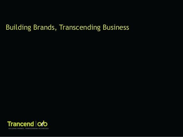Trancend|Orb - Building brands transcending business- Intro deck
