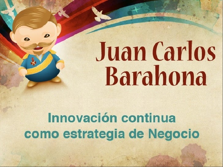 Innovacion Continua  como estrategia de Negocios. Por Juan Carlos Barahona   TransCyberiano