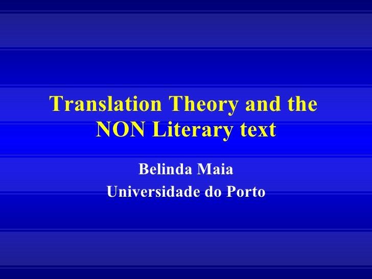 Translation Theory and the  NON L iterary text Belinda Maia Universidade do Porto