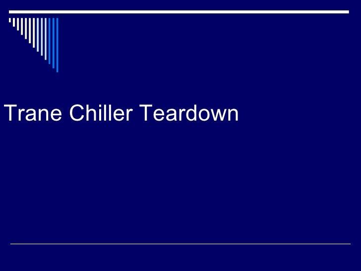 Trane Chiller Teardown