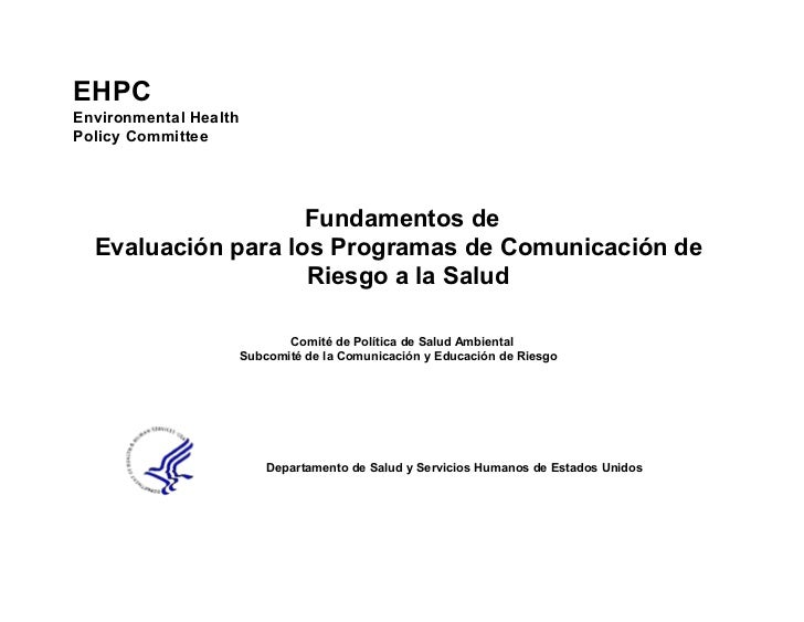 EHPCEnvironmental HealthPolicy Committee                    Fundamentos de  Evaluación para los Programas de Comunicación ...