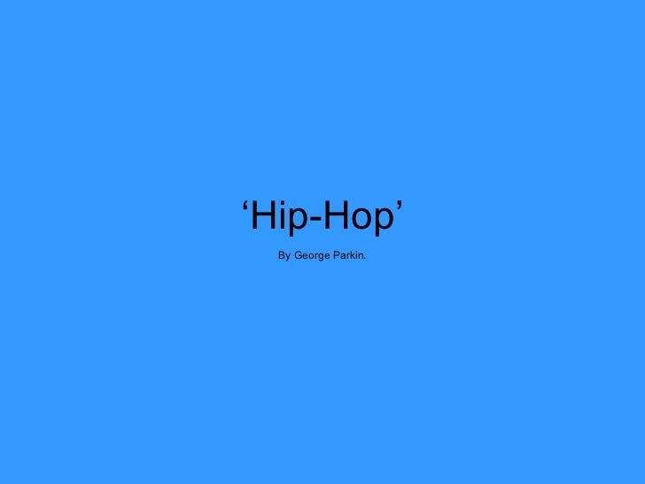 ' Hip-Hop' By George Parkin.