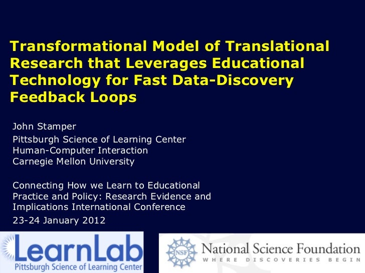 Transformational Model of TranslationalResearch that Leverages EducationalTechnology for Fast Data-DiscoveryFeedback Loops...
