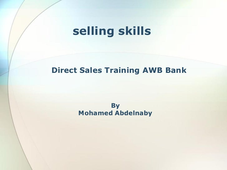 selling skillsDirect Sales Training AWB Bank             By      Mohamed Abdelnaby