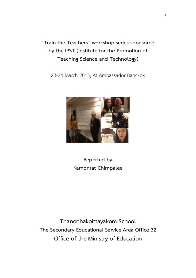 "1""Train the Teachers"" workshop series sponsoredby the IPST (Institute for the Promotion ofTeaching Science..."