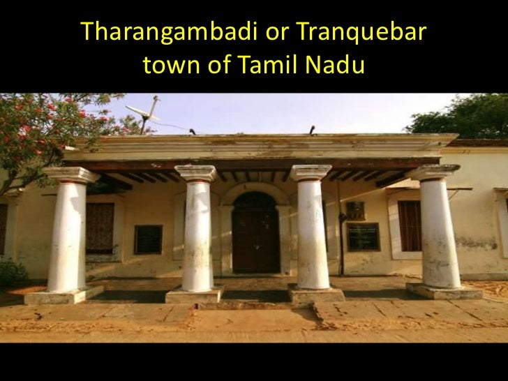 Tharangambadi or Tranquebar     town of Tamil Nadu