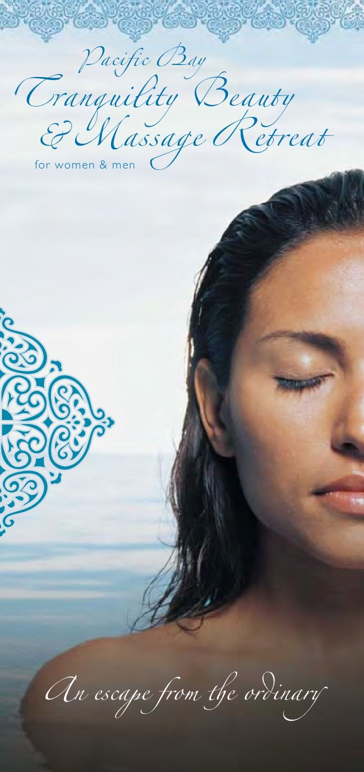 Pacific Bay  Tranquility Beauty  & Massage Retreat  for women & men       An escape from the ordinary                      ...