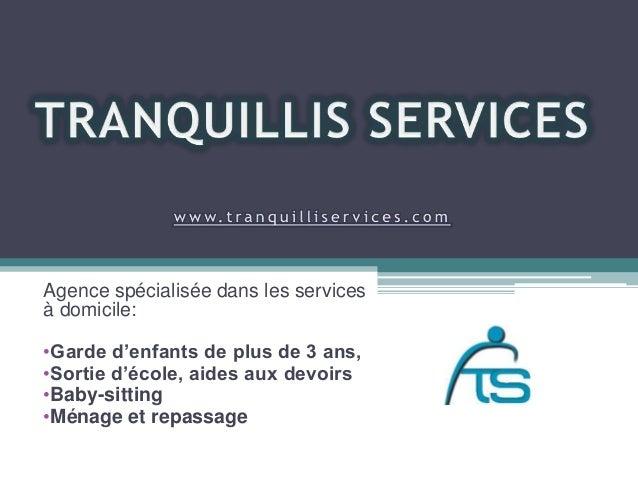 Agence spécialisée dans les services à domicile: •Garde d'enfants de plus de 3 ans, •Sortie d'école, aides aux devoirs •Ba...