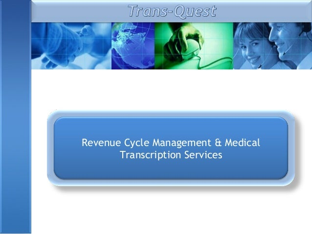 Revenue Cycle Management & Medical Transcription Services