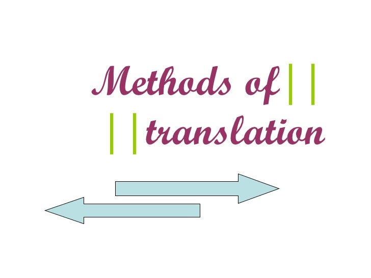 Intro to Trans 350 methods of translation