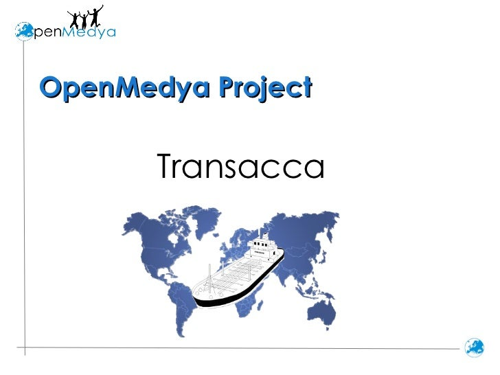 OpenMedya Project Transacca
