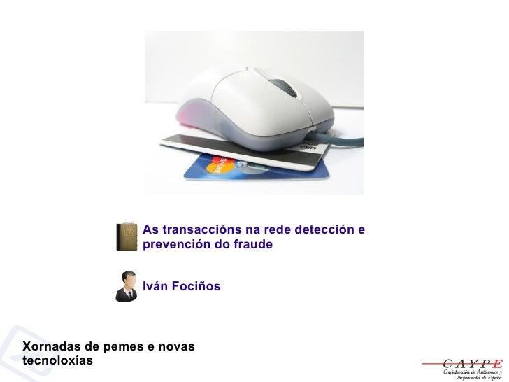 Las transacciones en Internet, prevención y detención del fraude