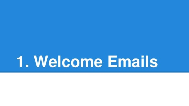 1. Welcome Emails