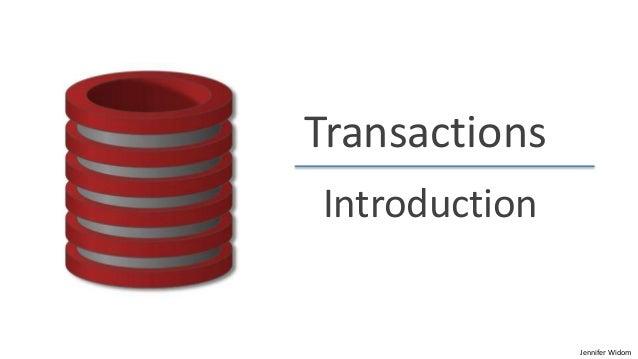 Transactions Introduction  Jennifer Widom