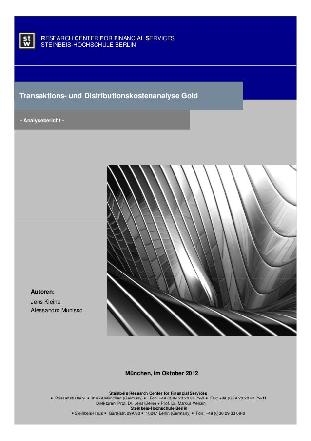 RESEARCH CENTER FOR FINANCIAL SERVICES        STEINBEIS-HOCHSCHULE BERLINTransaktions- und Distributionskostenanalyse Gold...