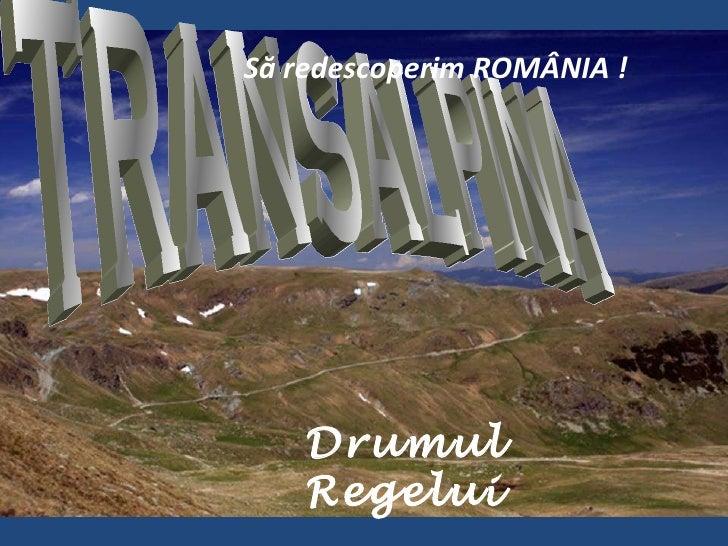 TRANSALPINA Drumul Regelui Să redescoperim ROMÂNIA !
