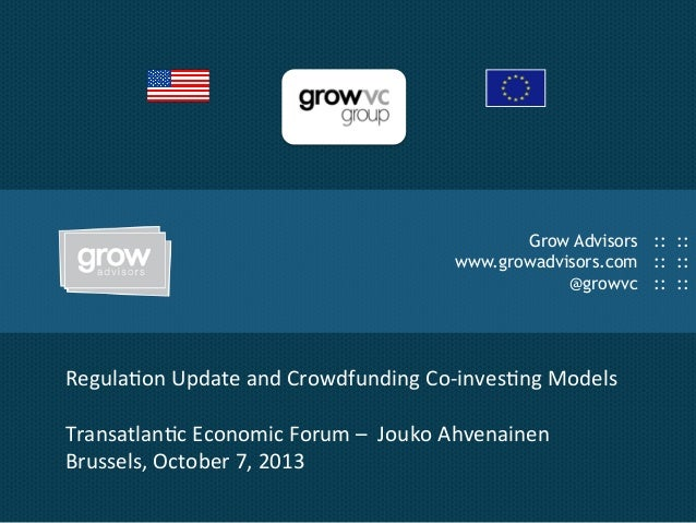 Grow Advisors :: :: www.growadvisors.com :: :: @growvc :: :: Regula'on  Update  and  Crowdfunding  Co-‐inves'ng ...