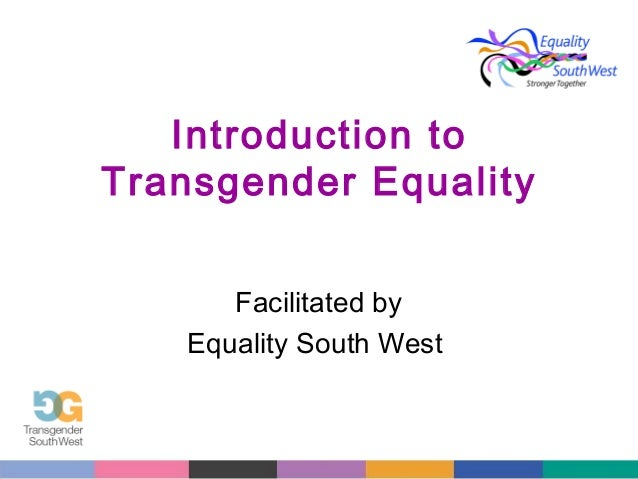 Introduction to Transgender Equality Facilitated by Equality South West