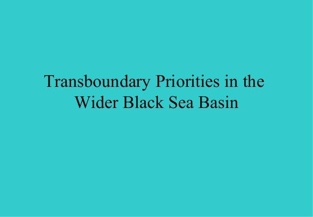 Transboundary Priorities in the Wider Black Sea Basin