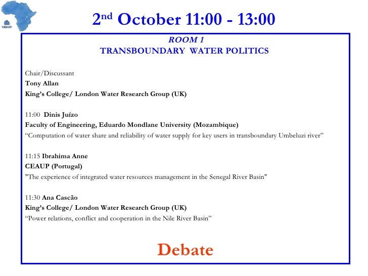 2 nd  October 11:00 - 13:00 ROOM 1 TRANSBOUNDARY  WATER POLITICS   Chair/Discussant Tony Allan King's College/ London Wate...