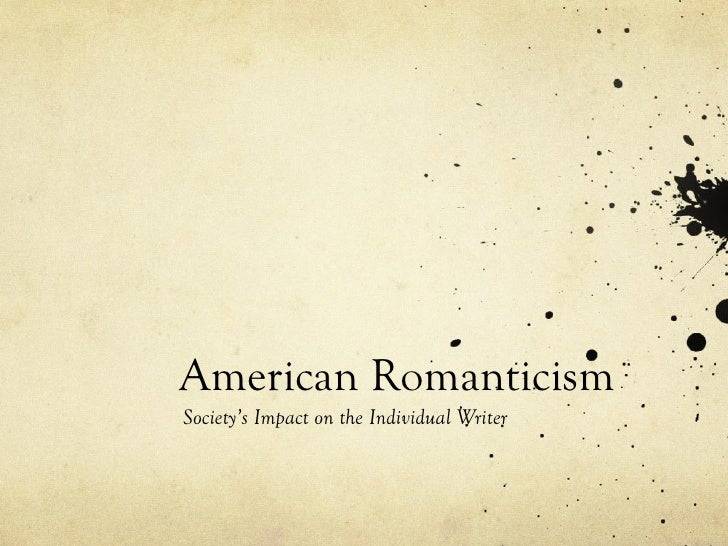 American Romanticism Society's Impact on the Individual Writer