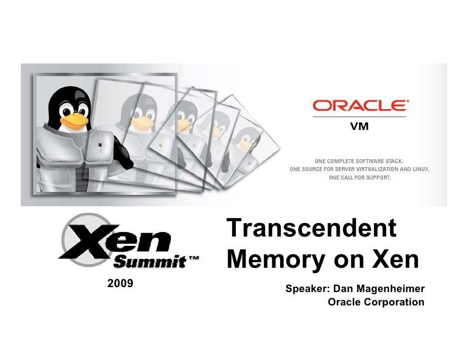 <Insert Picture Here>                             Transcendent                         Memory on Xen     2009             ...