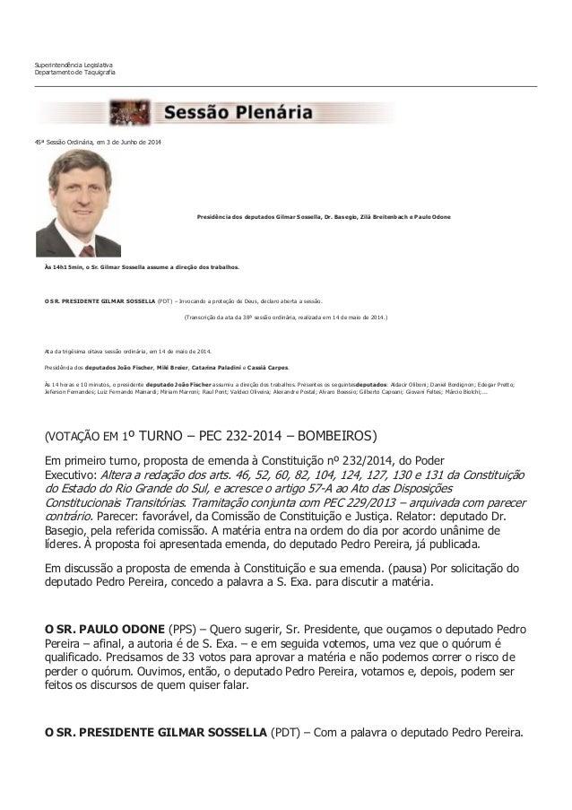 Superintendência Legislativa Departamento de Taquigrafia 45ª Sessão Ordinária, em 3 de Junho de 2014 Presidência dos deput...