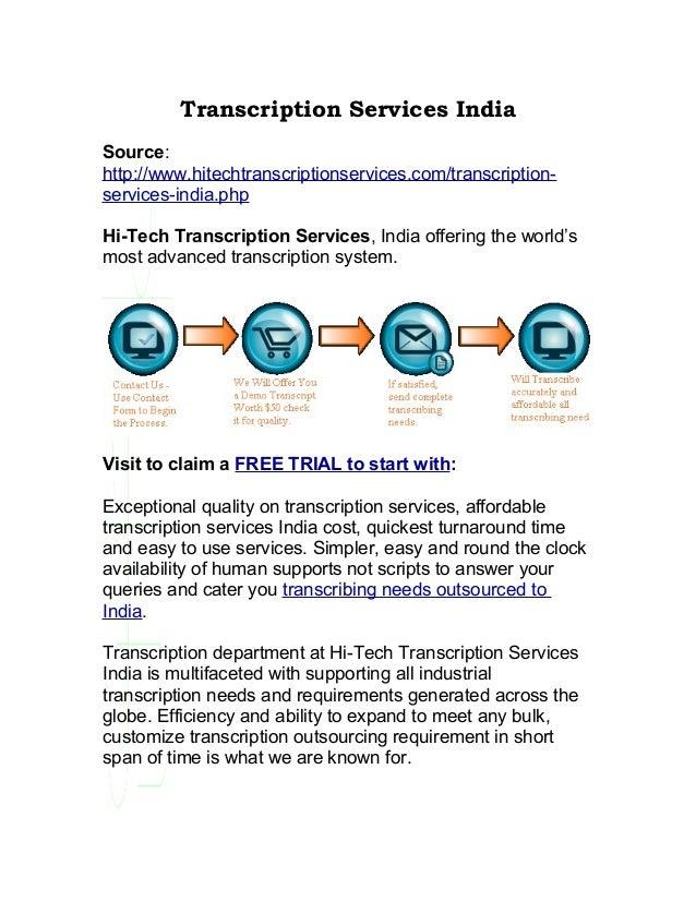 Transcription Services IndiaSource:http://www.hitechtranscriptionservices.com/transcription-services-india.phpHi-Tech Tran...
