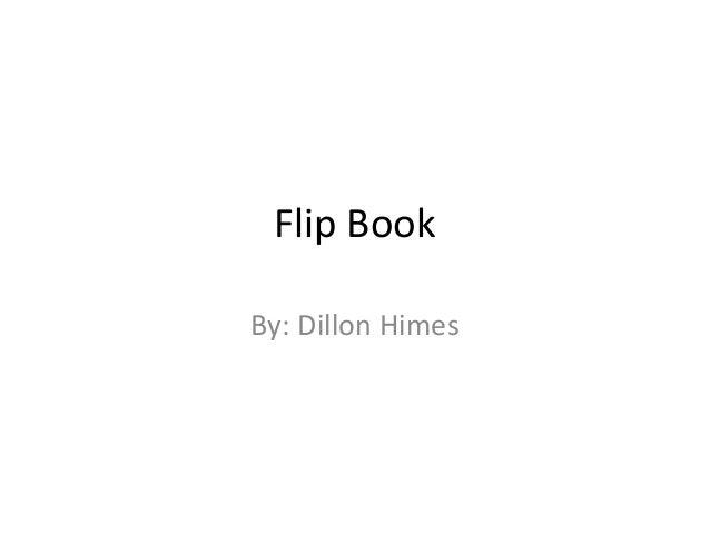 Flip BookBy: Dillon Himes