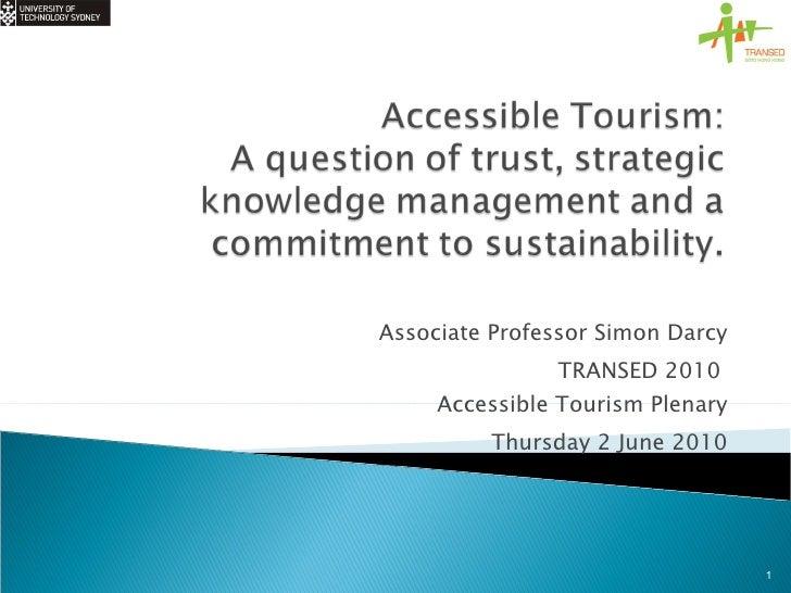 Associate Professor Simon Darcy TRANSED 2010  Accessible Tourism Plenary Thursday 2 June 2010