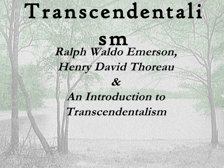 Transcendentali         smEmerson,  Ralph Waldo   Henry David Thoreau            &    An Introduction to    Transcendental...