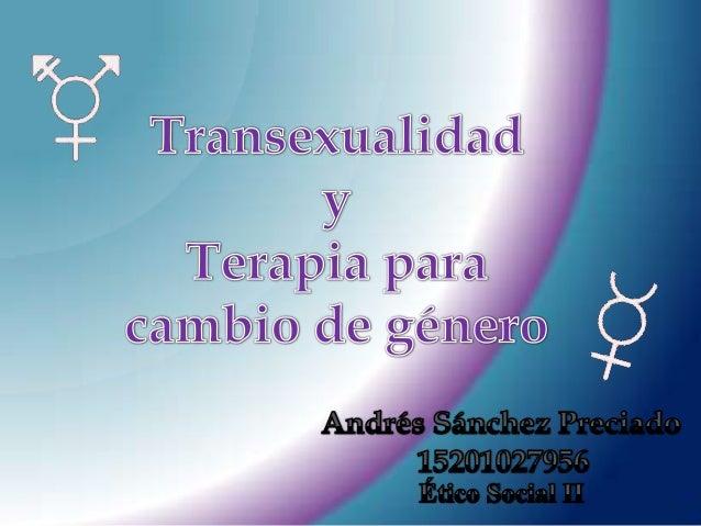 La transexualidad es el trastorno de laidentidad sexual que consiste en eldeseo de vivir y ser aceptado como unmiembro    ...