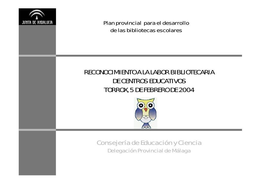 Plan provincial para el desarrollo         de las bibliotecas escolares     RECONOCIMIENTO A LA LABOR BIBLIOTECARIA       ...