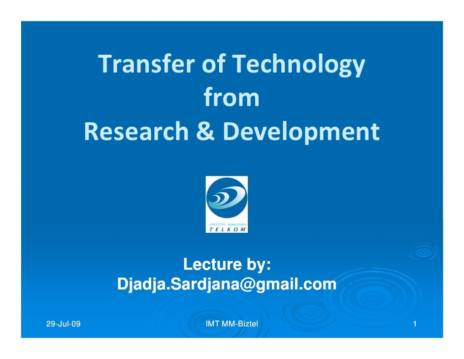 Transfer of Technology                       from             Research & Development                          Lecture by: ...
