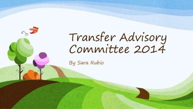 Transfer Advisory Committee 2014 By Sara Rubio