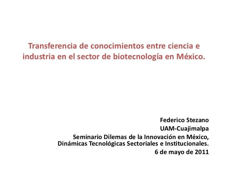 Transferencia de conocimientos entre ciencia e industria en el sector de biotecnología en México