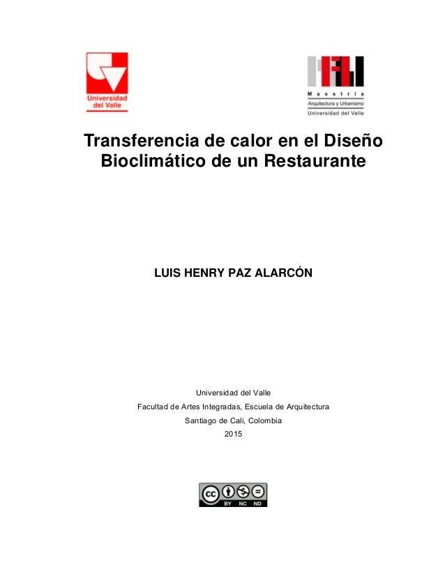 Transferencia de calor en el Diseño Bioclimático de un Restaurante         LUIS HENRY PAZ ALARCÓN      Univer...