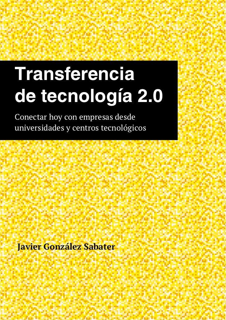 Transferencia  de tecnología 2.0. Conectar hoy con empresas desde universidades y centros tecnológicos