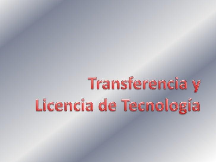 Transferencia y Licencia de Tecnología<br />