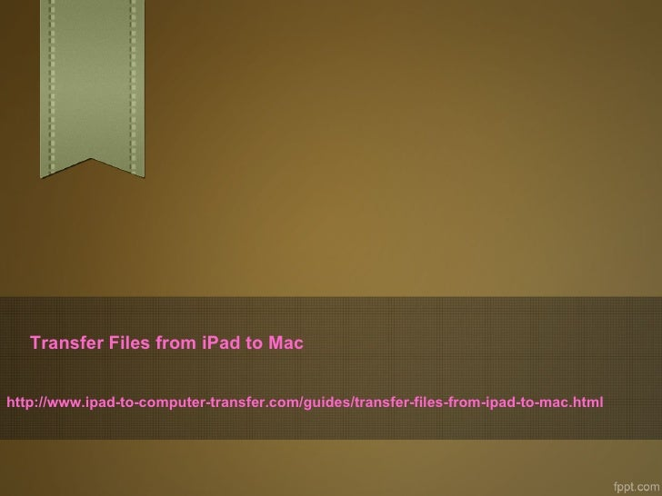 Transfer files from i pad to mac