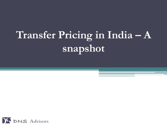 Transfer Pricing in India – A          snapshot