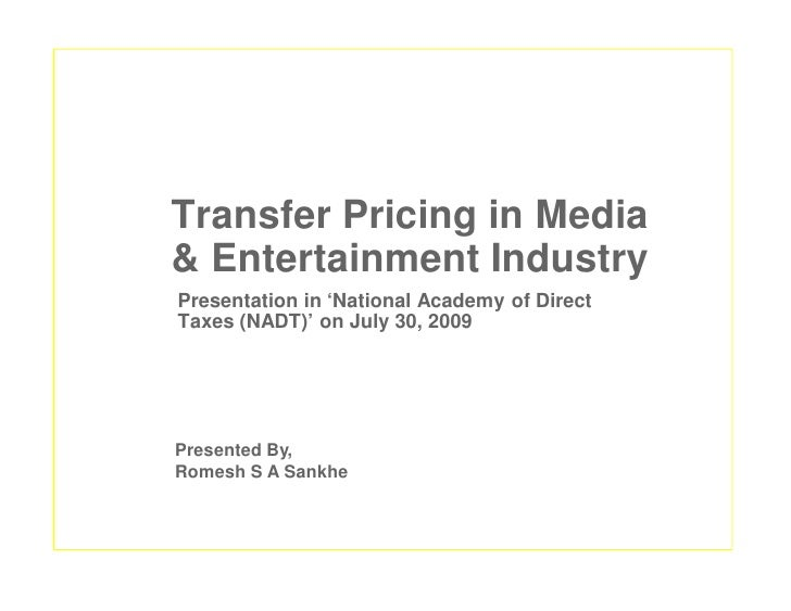 Transfer Pricing in Media & Entertainment Industry Presentation in 'National Academy of Direct Taxes (NADT)' on July 30, 2...